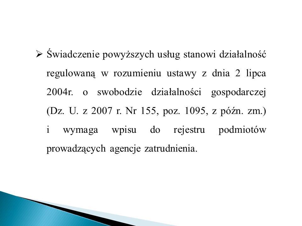 Świadczenie powyższych usług stanowi działalność regulowaną w rozumieniu ustawy z dnia 2 lipca 2004r.