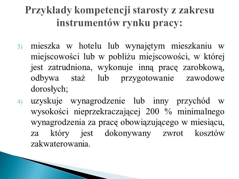 Przykłady kompetencji starosty z zakresu instrumentów rynku pracy: