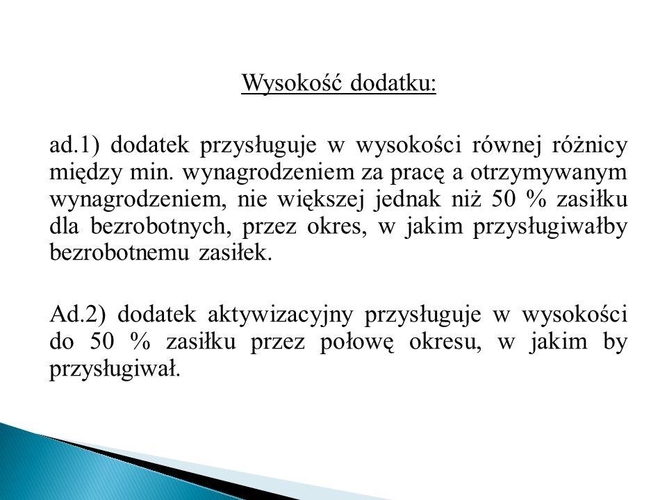 Wysokość dodatku: ad.1) dodatek przysługuje w wysokości równej różnicy między min.