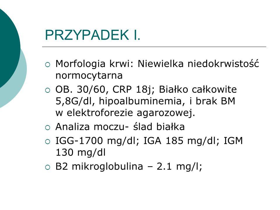 PRZYPADEK I. Morfologia krwi: Niewielka niedokrwistość normocytarna