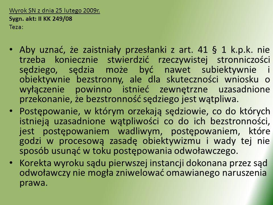 Wyrok SN z dnia 25 lutego 2009r.Sygn. akt: II KK 249/08. Teza: