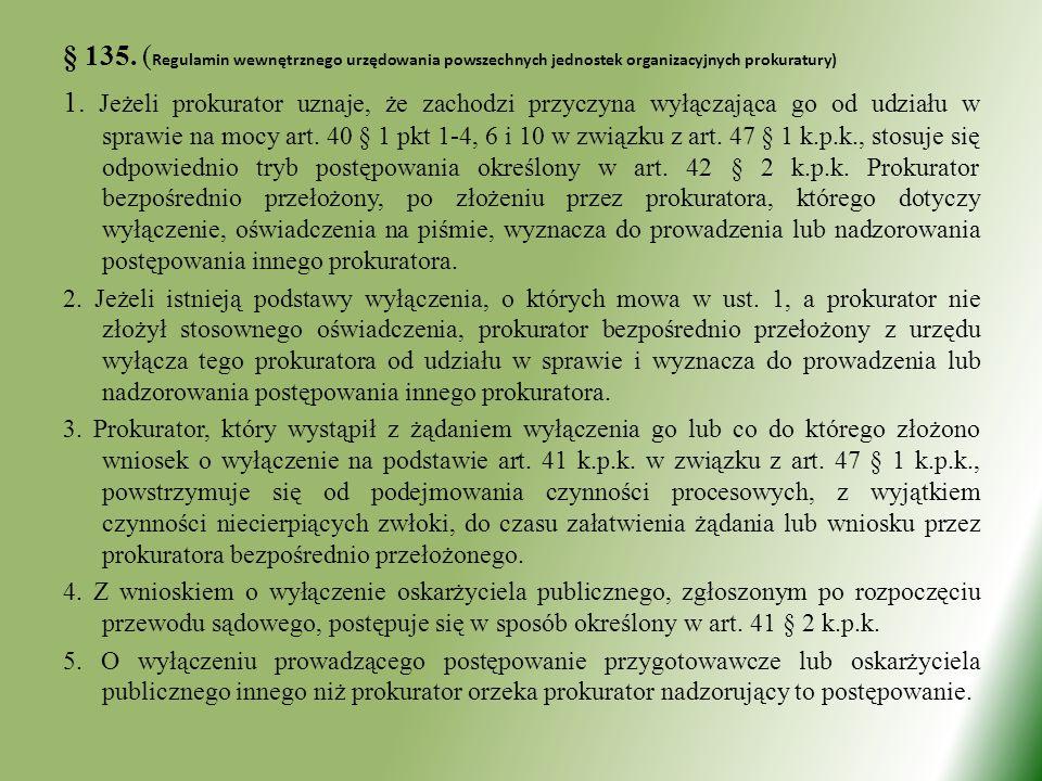 § 135. (Regulamin wewnętrznego urzędowania powszechnych jednostek organizacyjnych prokuratury)