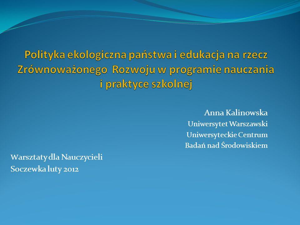 Polityka ekologiczna państwa i edukacja na rzecz Zrównoważonego Rozwoju w programie nauczania i praktyce szkolnej