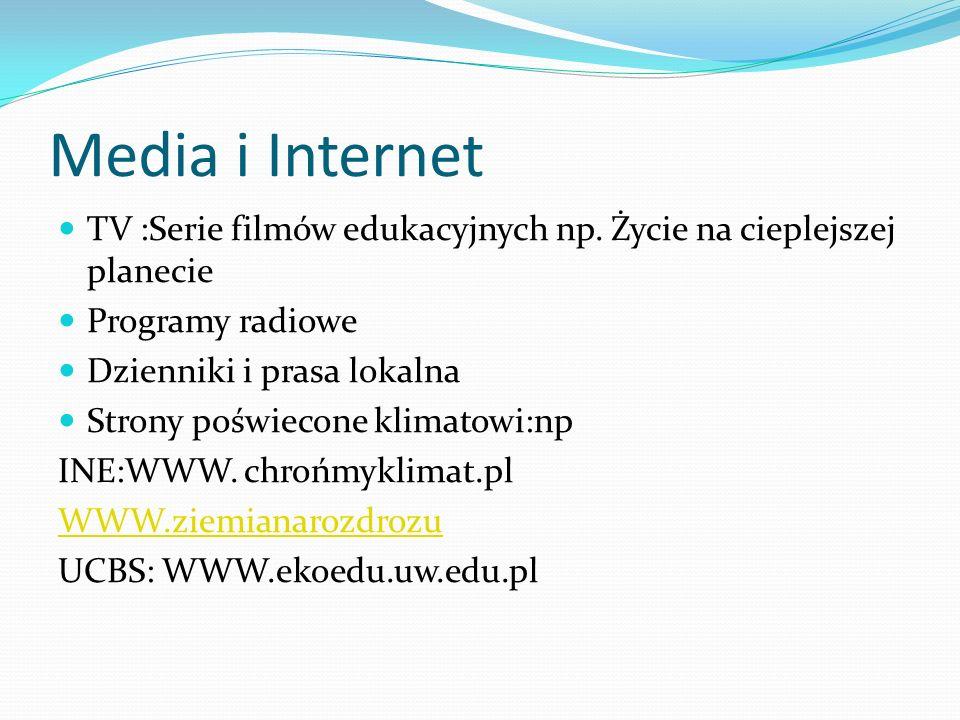 Media i Internet TV :Serie filmów edukacyjnych np. Życie na cieplejszej planecie. Programy radiowe.