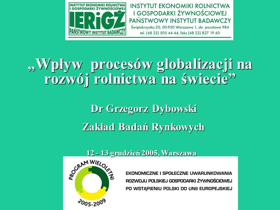 """""""Wpływ procesów globalizacji na rozwój rolnictwa na świecie"""