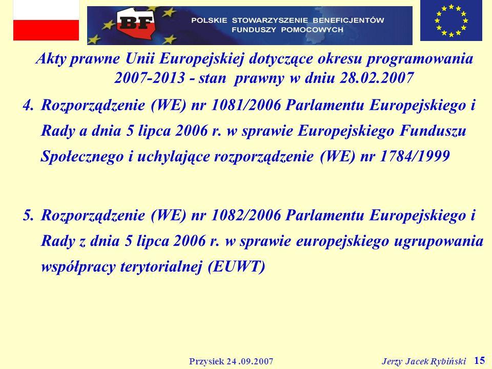 Akty prawne Unii Europejskiej dotyczące okresu programowania 2007-2013 - stan prawny w dniu 28.02.2007