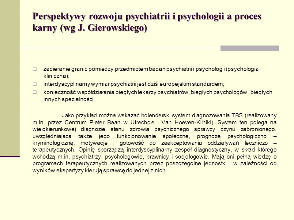Perspektywy rozwoju psychiatrii i psychologii a proces karny (wg J