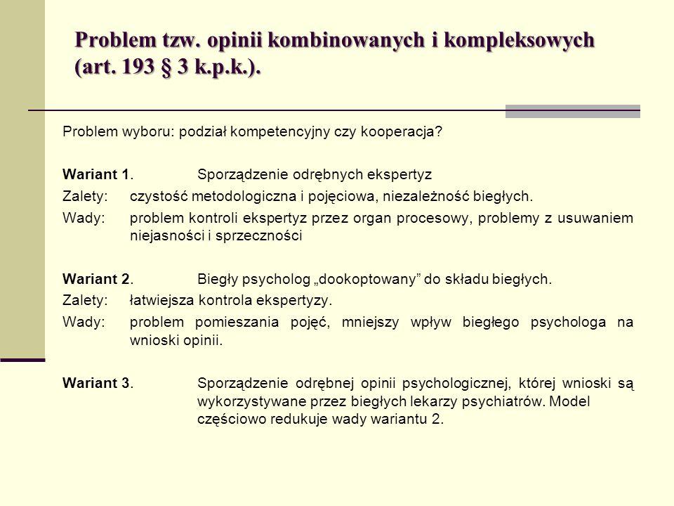 Problem tzw. opinii kombinowanych i kompleksowych (art. 193 § 3 k.p.k.).