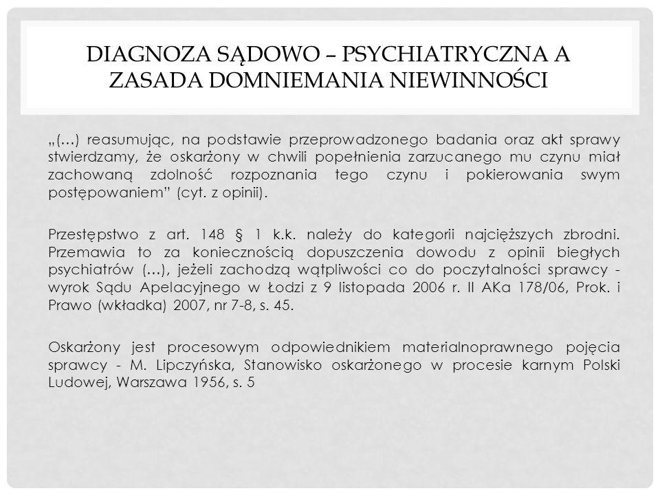 Diagnoza sądowo – psychiatryczna a zasada domniemania niewinności