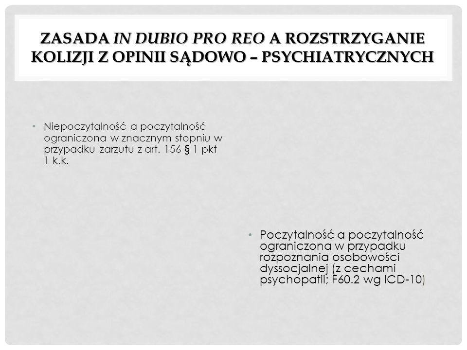 Zasada in dubio pro reo a rozstrzyganie kolizji z opinii sądowo – psychiatrycznych