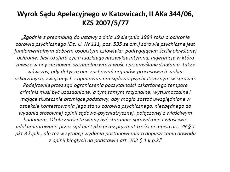"""Wyrok Sądu Apelacyjnego w Katowicach, II AKa 344/06, KZS 2007/5/77 """"Zgodnie z preambułą do ustawy z dnia 19 sierpnia 1994 roku o ochronie zdrowia psychicznego (Dz."""