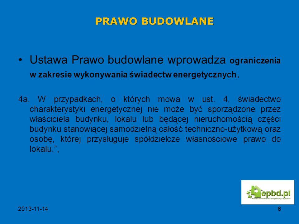 PRAWO BUDOWLANE Ustawa Prawo budowlane wprowadza ograniczenia w zakresie wykonywania świadectw energetycznych.