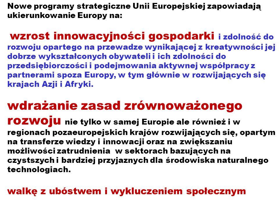 Nowe programy strategiczne Unii Europejskiej zapowiadają ukierunkowanie Europy na: