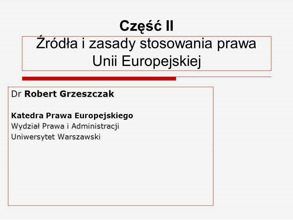 Część II Źródła i zasady stosowania prawa Unii Europejskiej