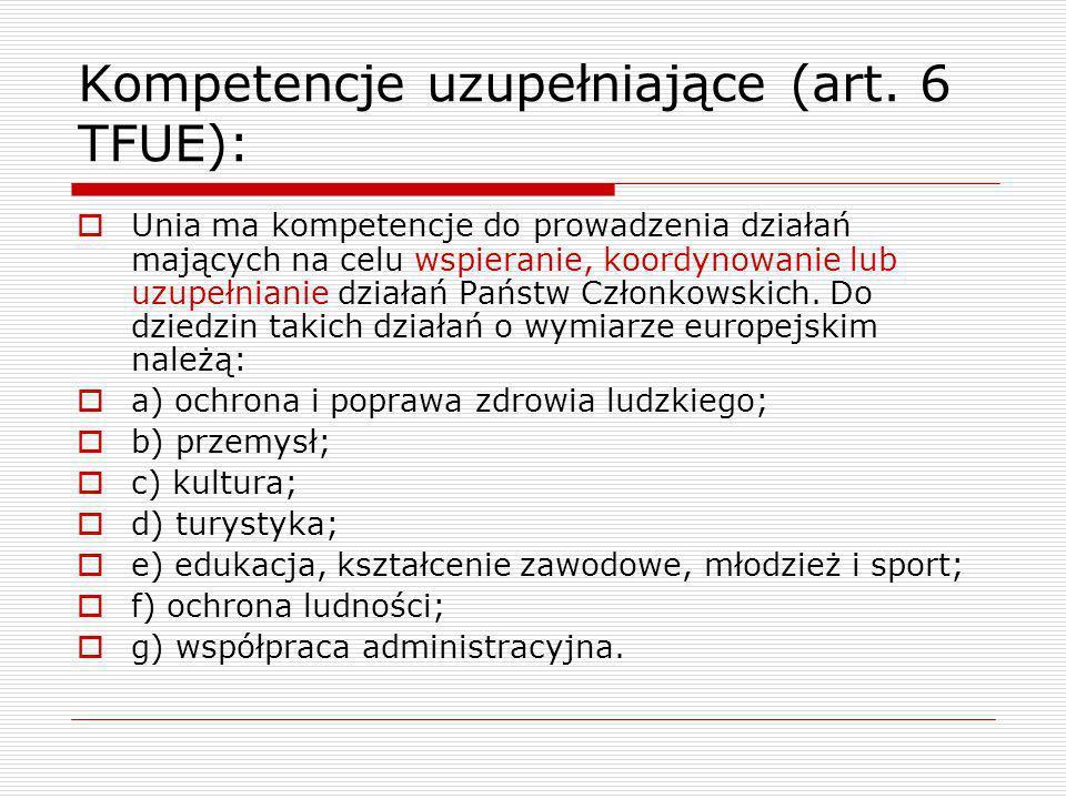 Kompetencje uzupełniające (art. 6 TFUE):