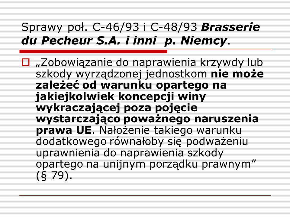 Sprawy poł. C-46/93 i C-48/93 Brasserie du Pecheur S. A. i inni p