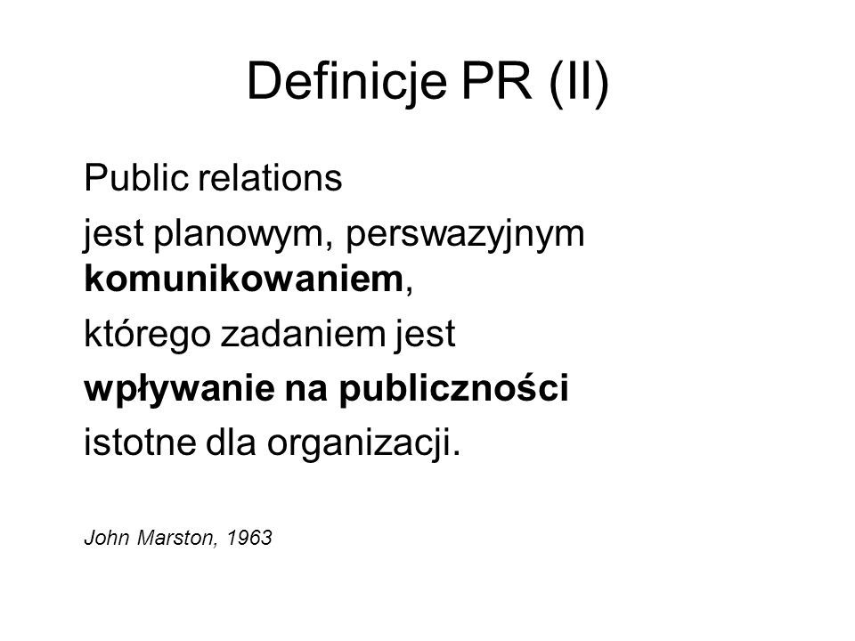 Definicje PR (II) Public relations