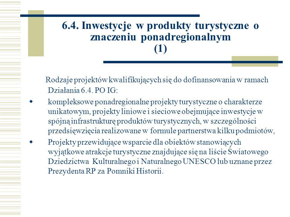6.4. Inwestycje w produkty turystyczne o znaczeniu ponadregionalnym (1)