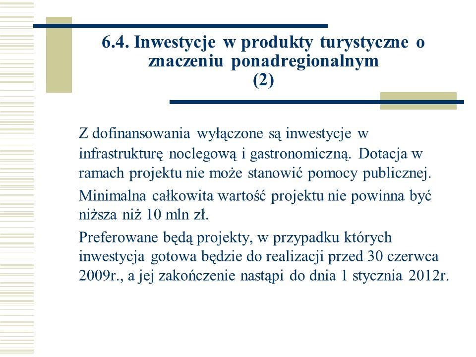 6.4. Inwestycje w produkty turystyczne o znaczeniu ponadregionalnym (2)