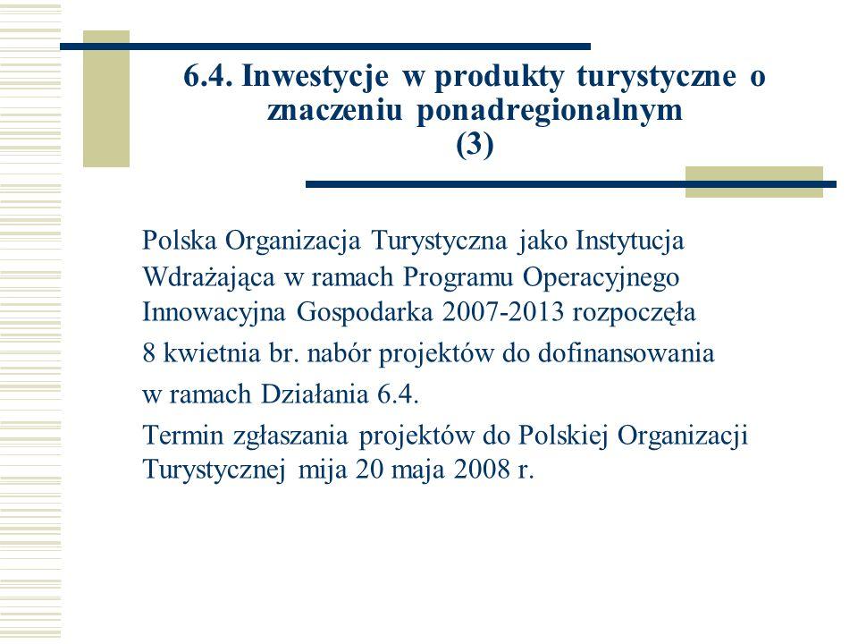 6.4. Inwestycje w produkty turystyczne o znaczeniu ponadregionalnym (3)