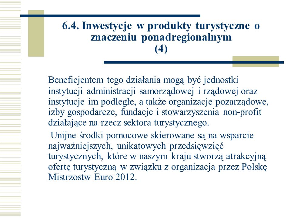 6.4. Inwestycje w produkty turystyczne o znaczeniu ponadregionalnym (4)