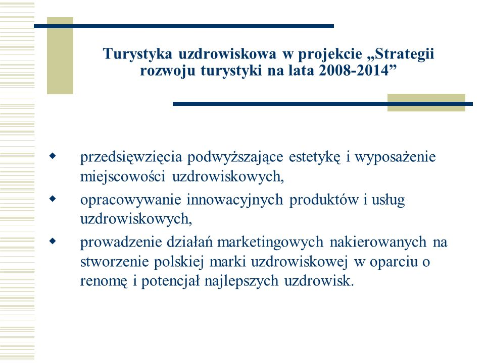 """Turystyka uzdrowiskowa w projekcie """"Strategii rozwoju turystyki na lata 2008-2014"""