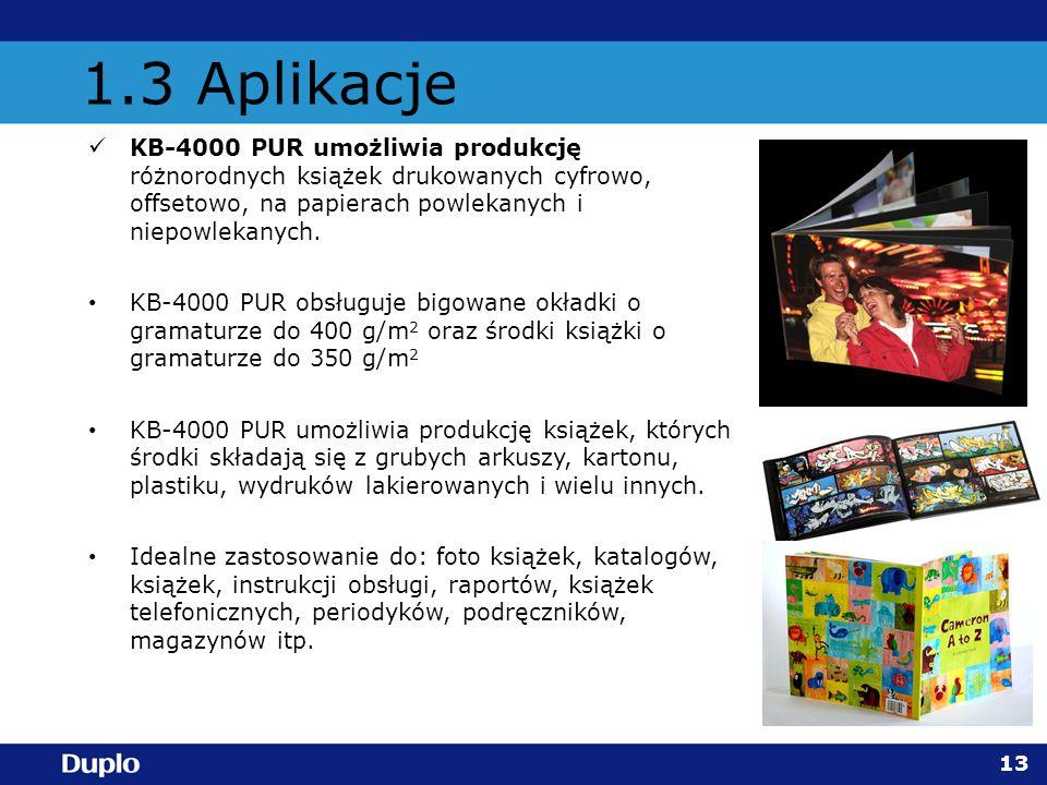 1.3 Aplikacje KB-4000 PUR umożliwia produkcję różnorodnych książek drukowanych cyfrowo, offsetowo, na papierach powlekanych i niepowlekanych.
