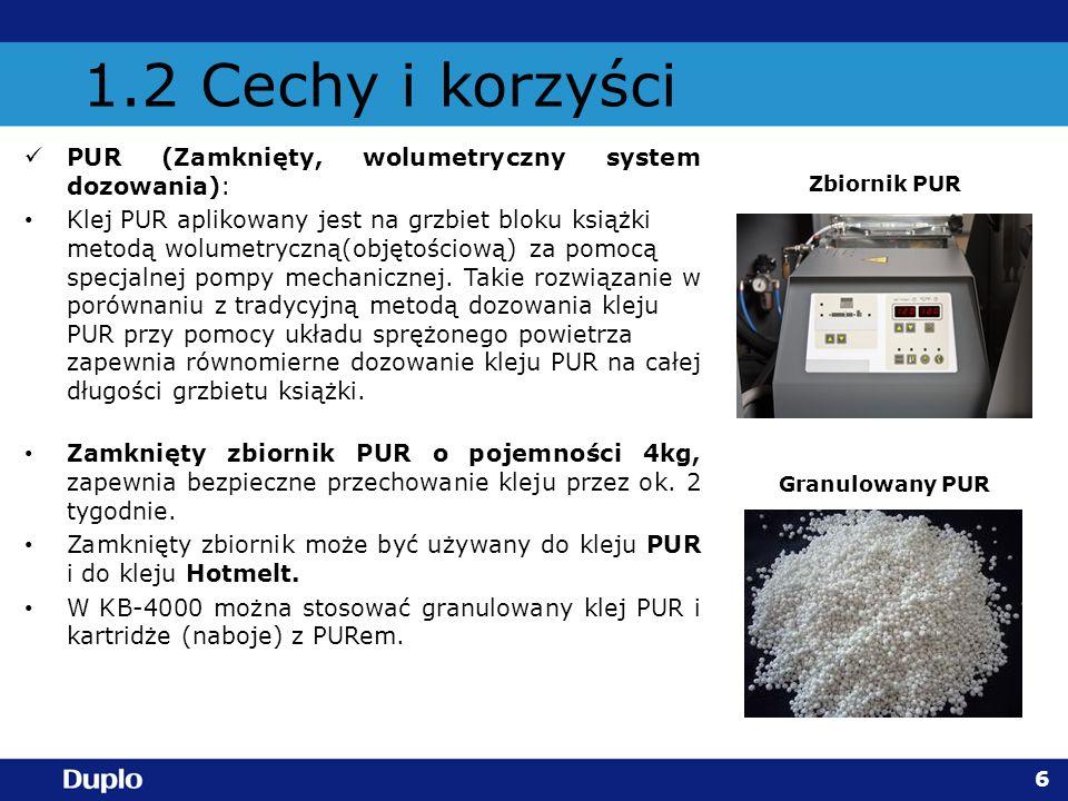 1.2 Cechy i korzyści PUR (Zamknięty, wolumetryczny system dozowania):