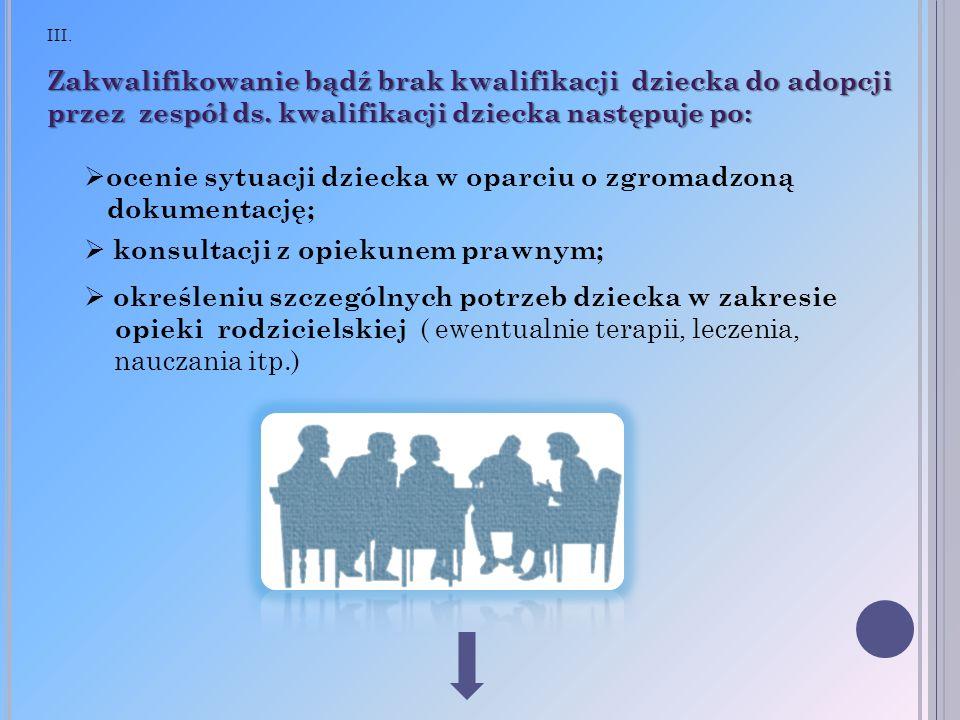 ocenie sytuacji dziecka w oparciu o zgromadzoną dokumentację;