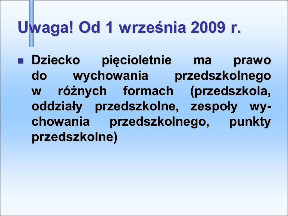 Uwaga! Od 1 września 2009 r.
