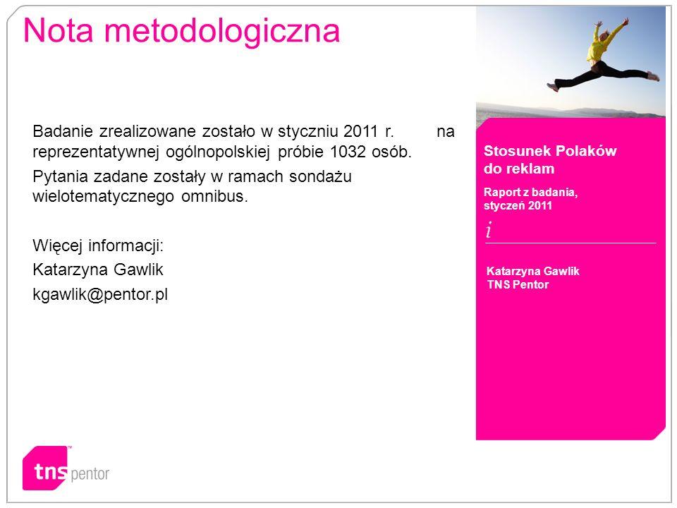 Nota metodologiczna Badanie zrealizowane zostało w styczniu 2011 r. na reprezentatywnej ogólnopolskiej próbie 1032 osób.