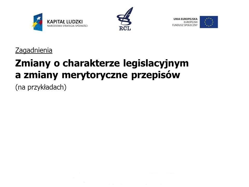 Zmiany o charakterze legislacyjnym a zmiany merytoryczne przepisów