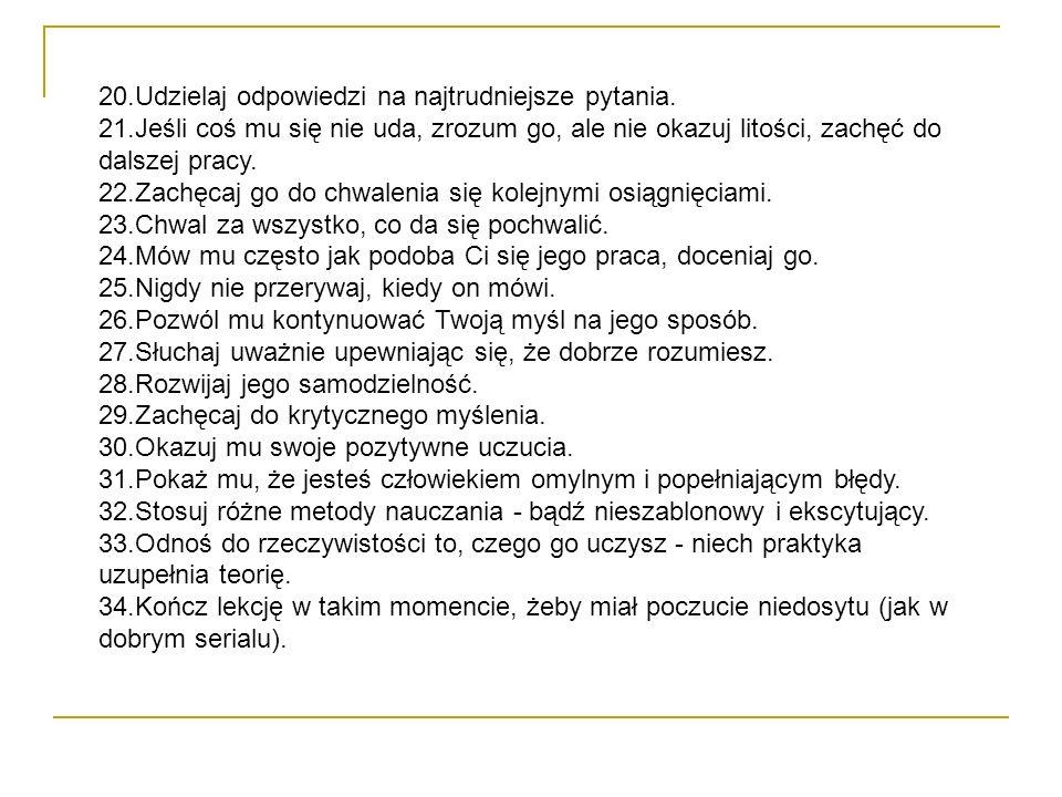 20. Udzielaj odpowiedzi na najtrudniejsze pytania. 21