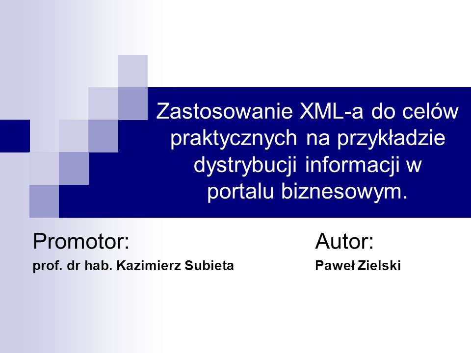 Promotor: Autor: prof. dr hab. Kazimierz Subieta Paweł Zielski