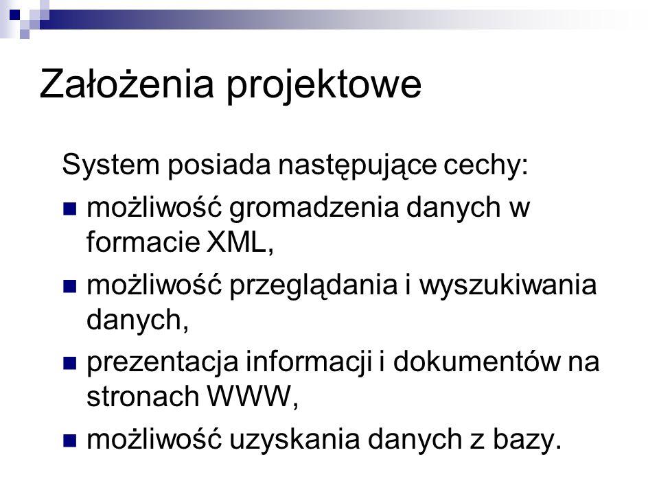 Założenia projektowe System posiada następujące cechy: