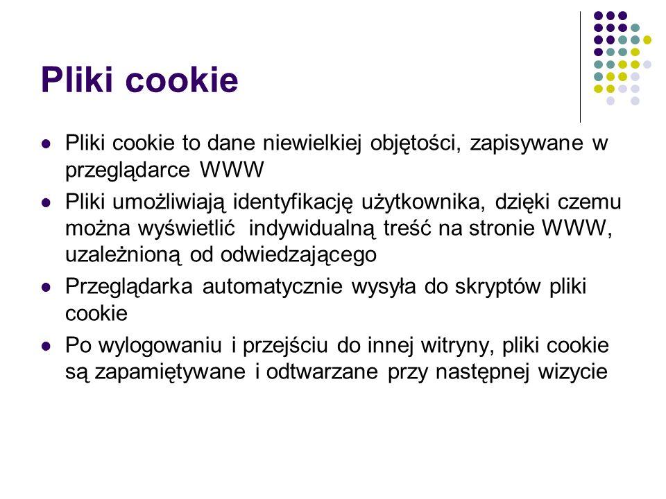 Pliki cookie Pliki cookie to dane niewielkiej objętości, zapisywane w przeglądarce WWW.
