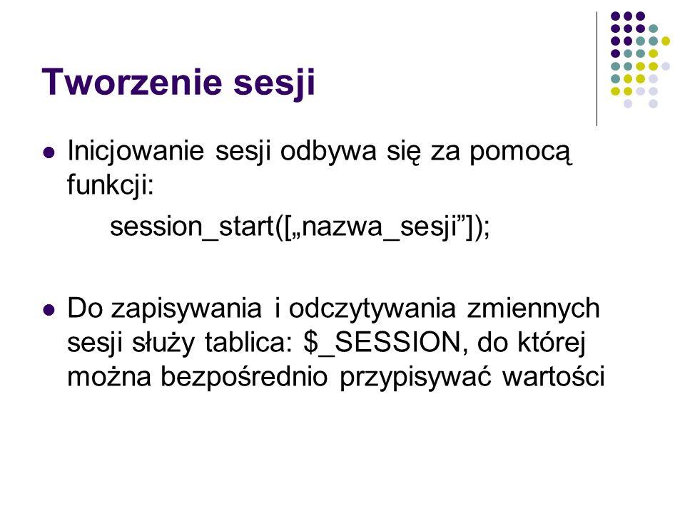 Tworzenie sesji Inicjowanie sesji odbywa się za pomocą funkcji: