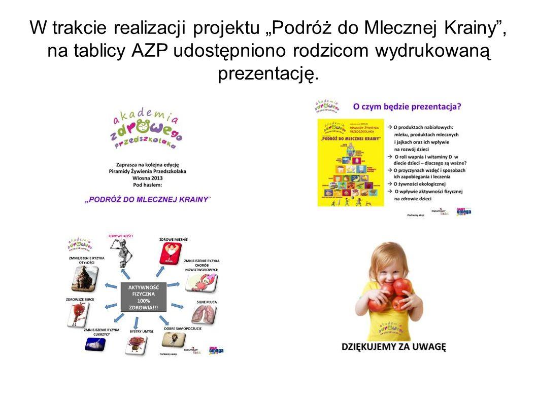 """W trakcie realizacji projektu """"Podróż do Mlecznej Krainy , na tablicy AZP udostępniono rodzicom wydrukowaną prezentację."""