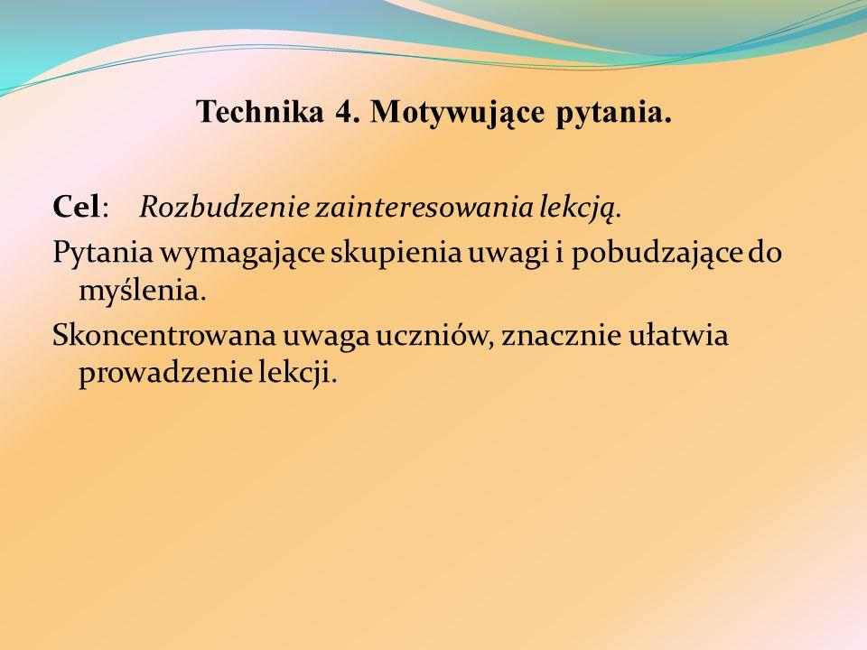 Technika 4. Motywujące pytania.