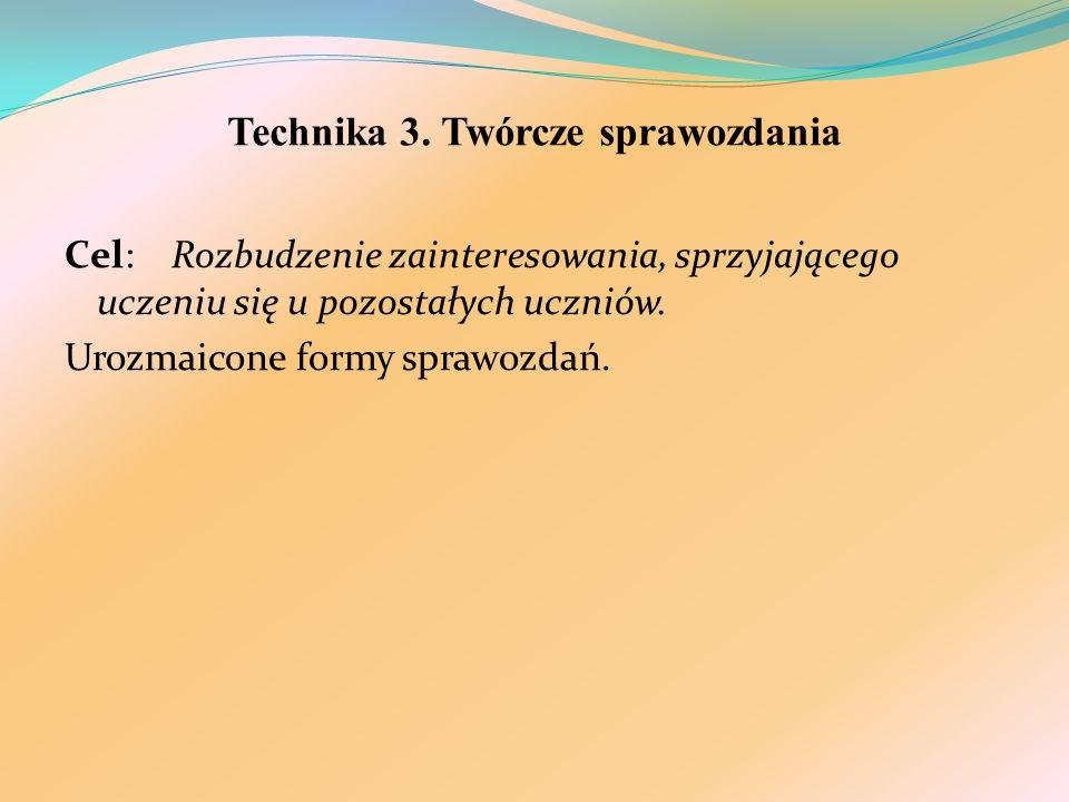 Technika 3. Twórcze sprawozdania