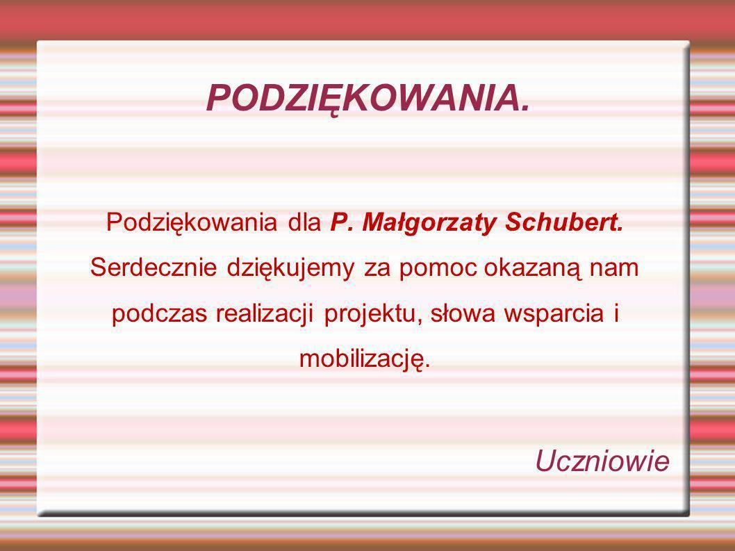 Podziękowania dla P. Małgorzaty Schubert.