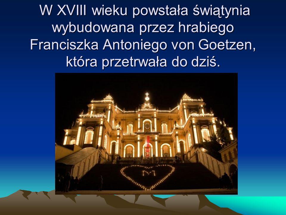 W XVIII wieku powstała świątynia wybudowana przez hrabiego Franciszka Antoniego von Goetzen, która przetrwała do dziś.