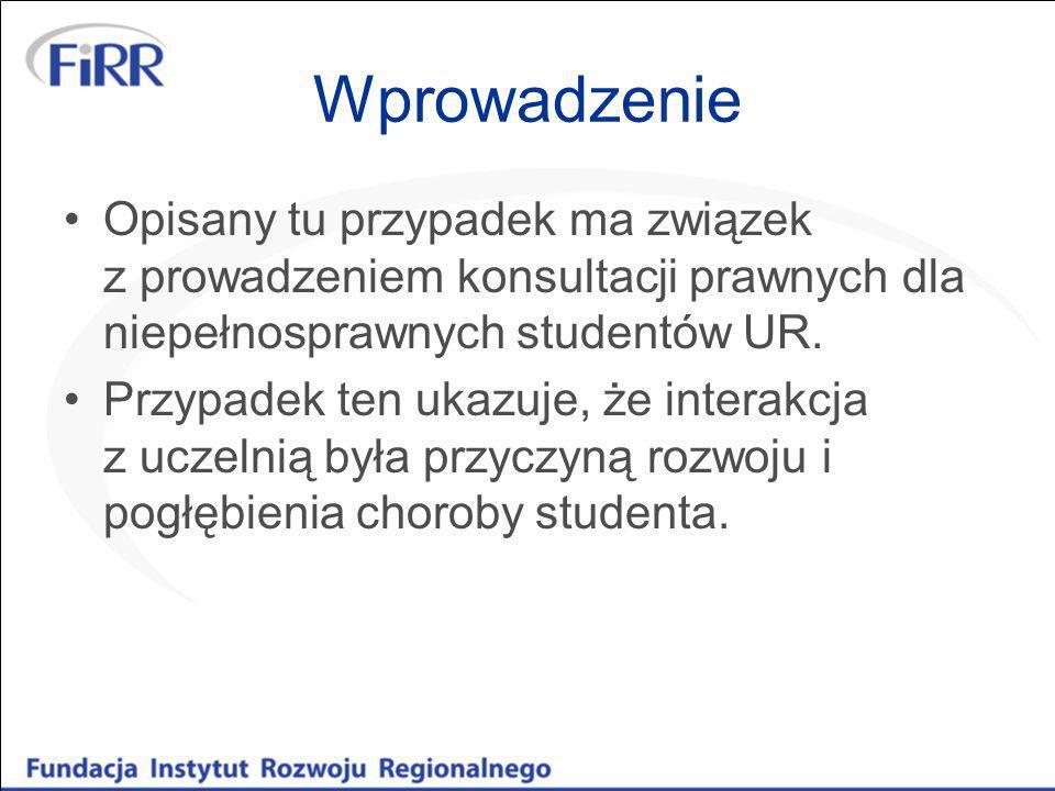 WprowadzenieOpisany tu przypadek ma związek z prowadzeniem konsultacji prawnych dla niepełnosprawnych studentów UR.