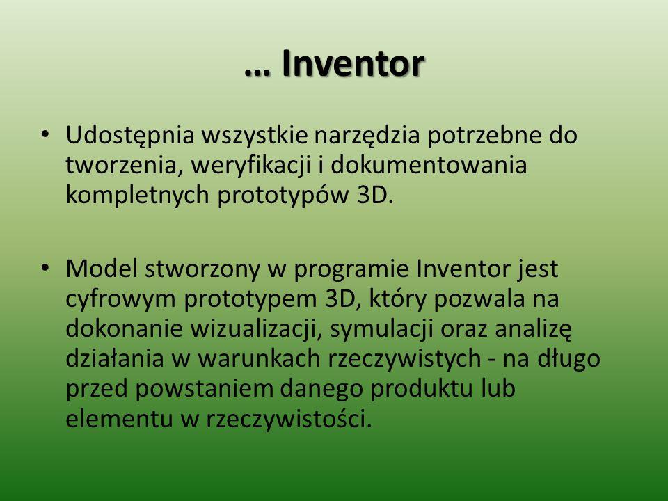 … InventorUdostępnia wszystkie narzędzia potrzebne do tworzenia, weryfikacji i dokumentowania kompletnych prototypów 3D.