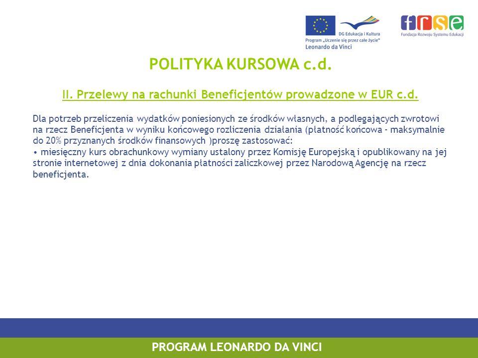 POLITYKA KURSOWA c.d. II. Przelewy na rachunki Beneficjentów prowadzone w EUR c.d.