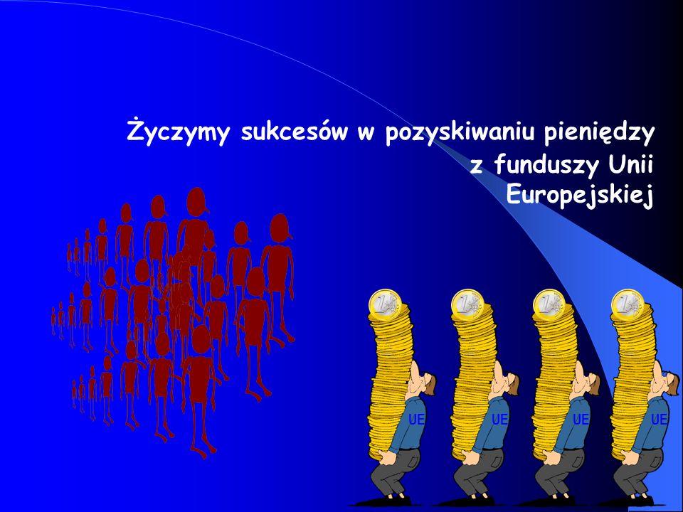 Życzymy sukcesów w pozyskiwaniu pieniędzy z funduszy Unii Europejskiej