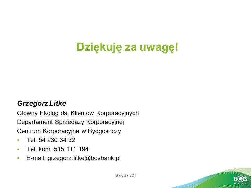 Dziękuję za uwagę! Grzegorz Litke
