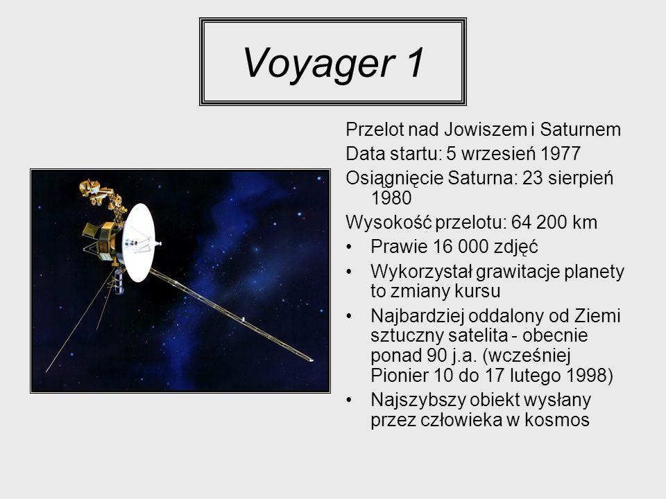 Voyager 1 Przelot nad Jowiszem i Saturnem Data startu: 5 wrzesień 1977