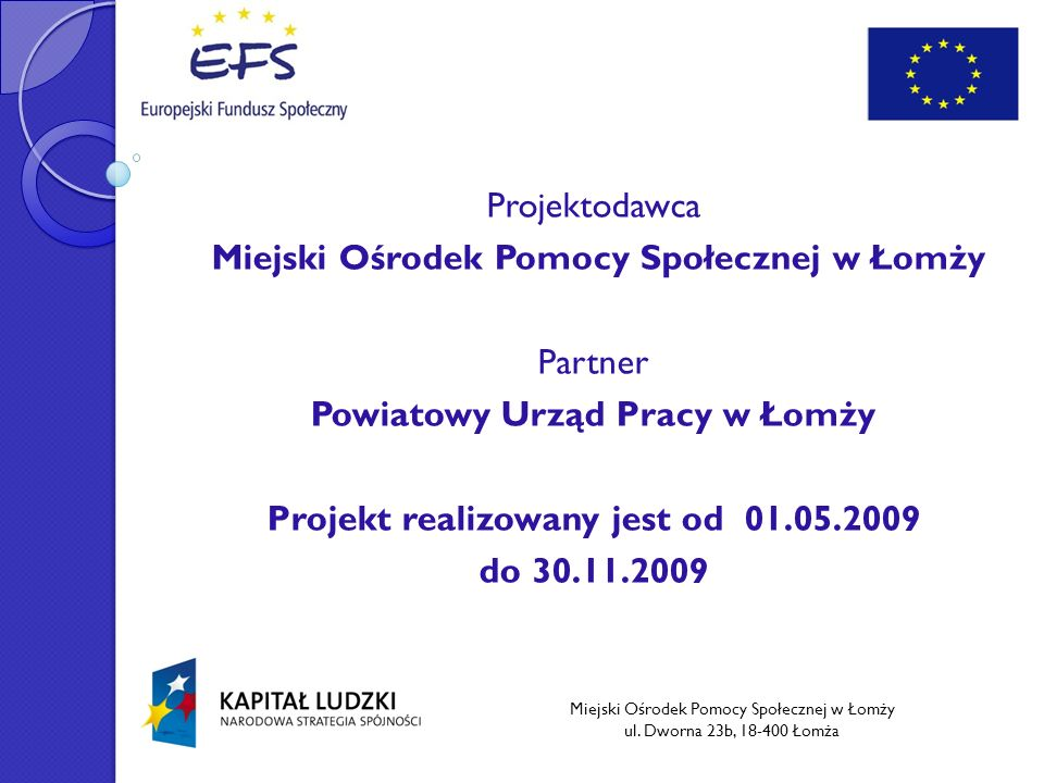 Powiatowy Urząd Pracy w Łomży Projekt realizowany jest od 01.05.2009