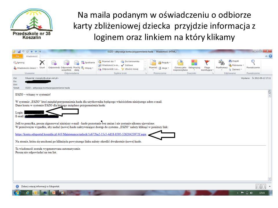 Na maila podanym w oświadczeniu o odbiorze karty zbliżeniowej dziecka przyjdzie informacja z loginem oraz linkiem na który klikamy